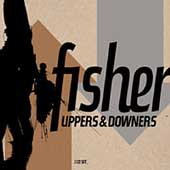 Fisher: Uppers & Downers