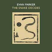 Evan Parker: The Snake Decides