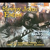 Sleepy John Estes: Someday Baby Blues [Digipak]