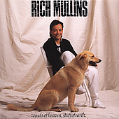 Rich Mullins: Winds of Heaven, Stuff of Earth