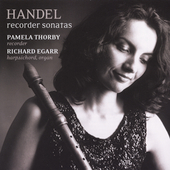 Handel: Recorder Sonatas / Pamela Thorby, Richard Egarr