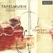 Concerti Virtuosi - works by Vivaldi, Leo, Bach, Locatelli, Fasch / Tafelmusik Baroque Orchestra