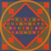 William Duckworth: Southern Harmony / Gregg Smith Singers
