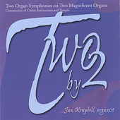 Two by 2 - Two Organ Symphonies on Two Magnificent Organs