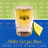 Rose City Kings: Holler Out for More *