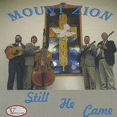 Mount Zion Singers: Still He Came