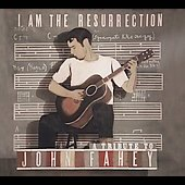 Various Artists: I Am the Resurrection: A Tribute to John Fahey