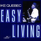 Ike Quebec: Easy Living [Blue Note CD]