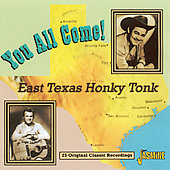 Various Artists: You All Come! East Texas Honky Tonk: 25 Original Classic Recordings