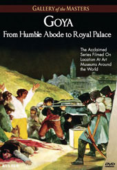 Goya: From Humble Abode to Royal Palace - Gallery of the Masters [DVD]