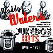 Muddy Waters: Jukebox Hits 1948-1954