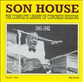 Son House: The Complete Library of Congress Sessions, 1941-1942