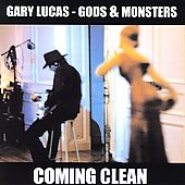 Gods & Monsters/Gary Lucas (Guitar): Coming Clean