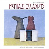 Harbison: Montale Occassions / Janice Felty, Judith Gordon