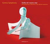 Stella Del Nostro Mar - Past and Present Reflections of the Marin Inspiration / Cantica Symphonia