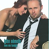 John N&#233;meth: Love Me Tonight
