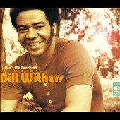Bill Withers: Ain't No Sunshine: The Best of Bill Withers