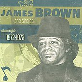 James Brown: The Singles, Vol. 8: 1972-1973