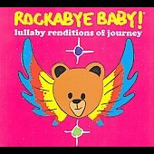 Rockabye Baby!: Rockabye Baby! Lullaby Renditions of Journey