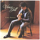 Vince Gill: Love Songs