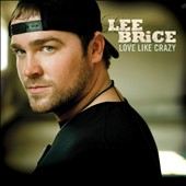 Lee Brice: Love Like Crazy