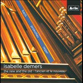 The New and the Old / Isabelle Demers (Organ)