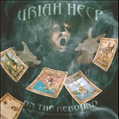 Uriah Heep: On The Rebound: A Very 'Eavy 40th Anniversary Collection