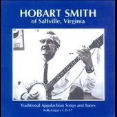 Hobart Smith: Traditional Appalachian Songs and Tunes