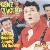 Gene Vincent/Blue Caps: Racing, Bopping, Jumping and Rocking
