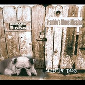 Frankie's Blues Mission: Sleepin' Dog [Digipak]