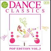 Various Artists: Dance Classics Pop Edition, Vol. 3