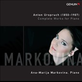 Anton Urspruch: Complete Works for Piano /Markovina