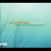 Sculpting Air: Modern Works for Wind Instruments