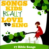 Various Artists: Songs Kids Really Love to Sing: 17 Bible Songs