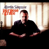 Martin Simpson: Purpose & Grace [Digipak] *