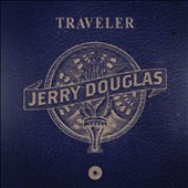 Jerry Douglas (Dobro): Traveler