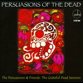 The Persuasions: Persuasions of the Dead: The Grateful Dead Sessions *
