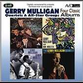 Gerry Mulligan: Four Classic Albums: Gerry Mulligan Meets Johnny Hodges/What Is There to Say?/Gerry Mulligan Meets Ben Webster/Gerry Mulligan Quartet at Storyv