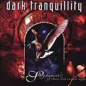 Dark Tranquillity: Skydancer/Of Chaos and Eternal Night