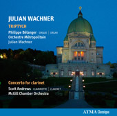 Julian Wachner: Triptych for organ & orchestra; Concerto for Clarinet / Scott Andrews, clarinet