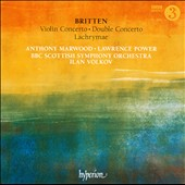 Britten: Violin Concerto; Double Concerto; Lachrymae / Anthony Marwood, Lawrence Power