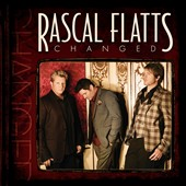 Rascal Flatts: Changed *