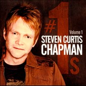 Steven Curtis Chapman: Number 1's, Vol. 1