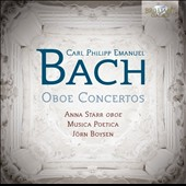 Carl Philipp Emanuel Bach: Oboe Concertos / Anna Starr, oboe