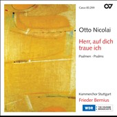 Otto Nicolai: Lord, in you I trust - Psalms sung by the Stuttgart Chamber Choir