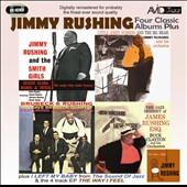 Jimmy Rushing: Four Classic Albums Plus: Jimmy Rushing and the Smith Girls/the Jazz Odyssey of James Rushing Esq/Little Jimmy Rushing and the Big Brass/Brubec