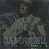 Glen Campbell: Live Anthology: 1972-2001