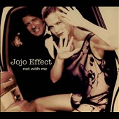 Jojo Effect: Not with Me [Digipak]