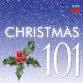 Christmas 101 / Joan Sutherland; Luciano Pavarotii; Kiri Te Kanawa; David Hill; Sir David Willcocks; John Eliot Gardiner; Louis Halsey; and many more