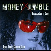 Terri Lyne Carrington: Money Jungle: Provocative in Blue